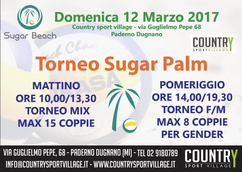 ISCRIVITI: 02 9180789 - info@countrysportvillage.it - tornei sugar palm, beachvolley sugar palm, sugar beach tornei, beachvolley paderno, beachvolley indoor